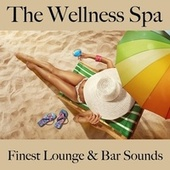 The wellness spa: finest lounge & bar sounds by ALLTID