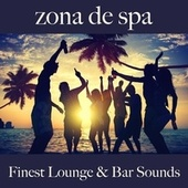 Zona de Spa: Finest Lounge & Bar Sounds by ALLTID