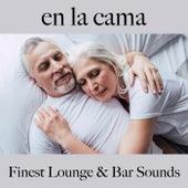 En la Cama: Finest Lounge & Bar Sounds by ALLTID