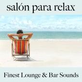 Salón para Relax: Finest Lounge & Bar Sounds by ALLTID