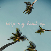 Keep My Head Up by The Hip Abduction