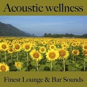 Acoustic Wellness: Finest Lounge & Bar Sounds by ALLTID