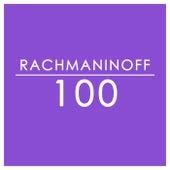 Rachmaninoff: 100 de Sergei Rachmaninov