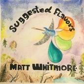 Suggested Flavors fra Matt Whitmore