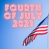 Fourth of July 2021 von Various Artists