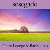 Sosegado: Finest Lounge & Bar Sounds by ALLTID