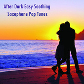 After Dark Easy Soothing Saxophone Pop Tunes by Saxtribution