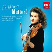 Sublime Mutter ! von Anne-Sophie Mutter