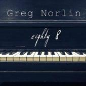 Eighty 8 von Greg Norlin