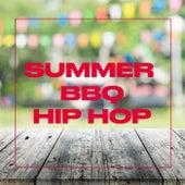 Summer BBQ: Hip Hop by Various Artists