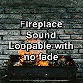 Fireplace Sound Loopable with no fade by Spa Relax Music