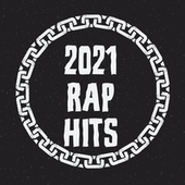 2021 Rap Hits by Various Artists