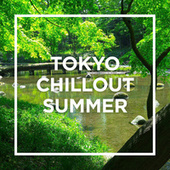 TOKYO - CHILLOUT SUMMER - by Various Artists