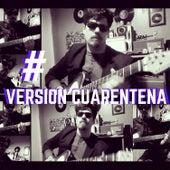 #Versión Cuarentena by Miguel Schiaffino