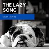 The Lazy Song by Devon Seyward