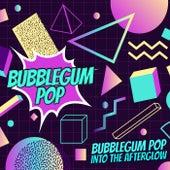 Into The Afterglow von Bubblegumpop