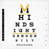 Hindsight by Vanderbilt Melodores