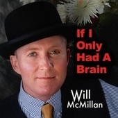 If I Only Had a Brain (feat. Doug Hammer) van Will McMillan