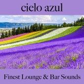 Cielo Azul: Finest Lounge & Bar Sounds by ALLTID