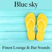 Blue Sky: Finest Lounge & Bar Sounds by ALLTID