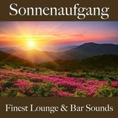 Sonnenaufgang: Finest Lounge & Bar Sounds by ALLTID