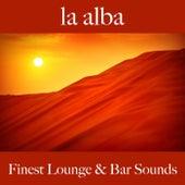 La Alba: Finest Lounge & Bar Sounds by ALLTID