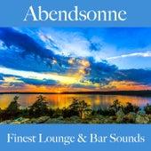 Abendsonne: Finest Lounge & Bar Sounds by ALLTID