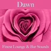 Dawn: Finest Lounge & Bar Sounds by ALLTID