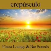 Crepúsculo: Finest Lounge & Bar Sounds by ALLTID