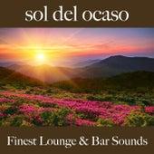 Sol del Ocaso: Finest Lounge & Bar Sounds by ALLTID