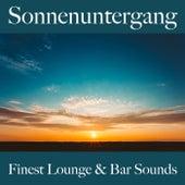 Sonnenuntergang: Finest Lounge & Bar Sounds by ALLTID