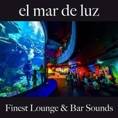El Mar de Luz: Finest Lounge & Bar Sounds by ALLTID