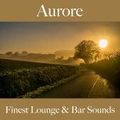Aurore: finest lounge & bar sounds by ALLTID