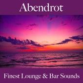 Abendrot: Finest Lounge & Bar Sounds by ALLTID