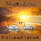 Nascer do Sol: Finest Lounge & Bar Sounds by ALLTID