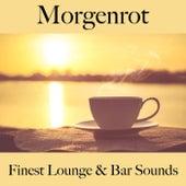 Morgenrot: Finest Lounge & Bar Sounds by ALLTID