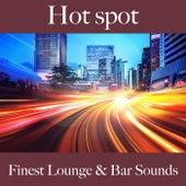 Hot Spot: Finest Lounge & Bar Sounds by ALLTID