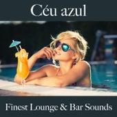 Céu Azul: Finest Lounge & Bar Sounds by ALLTID