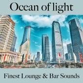 Ocean of Light: Finest Lounge & Bar Sounds by ALLTID