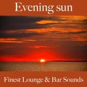 Evening Sun: Finest Lounge & Bar Sounds by ALLTID