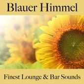 Blauer Himmel: Finest Lounge & Bar Sounds by ALLTID