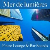 Mer de lumières: finest lounge & bar sounds by ALLTID
