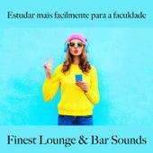Estudar Mais Facilmente para a Faculdade: Finest Lounge & Bar Sounds by ALLTID