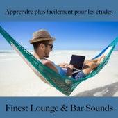 Apprendre plus facilement pour les études: finest lounge & bar sounds by ALLTID