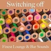Switching Off: Finest Lounge & Bar Sounds by ALLTID