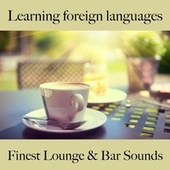 Learning Foreign Languages: Finest Lounge & Bar Sounds by ALLTID
