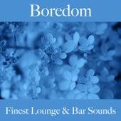 Boredom: Finest Lounge & Bar Sounds by ALLTID