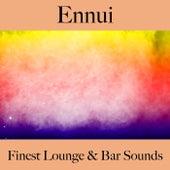 Ennui: finest lounge & bar sounds by ALLTID