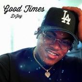 Good Times by Djay