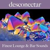 Desconectar: Finest Lounge & Bar Sounds by ALLTID